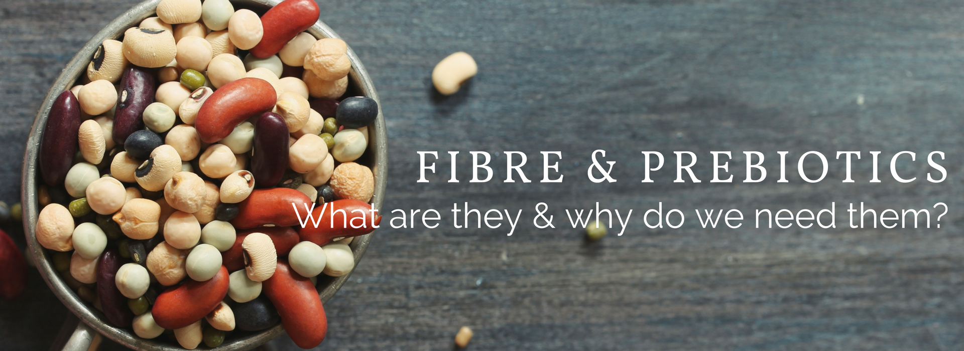 Fibre and prebiotics; what are they and why do we need them?