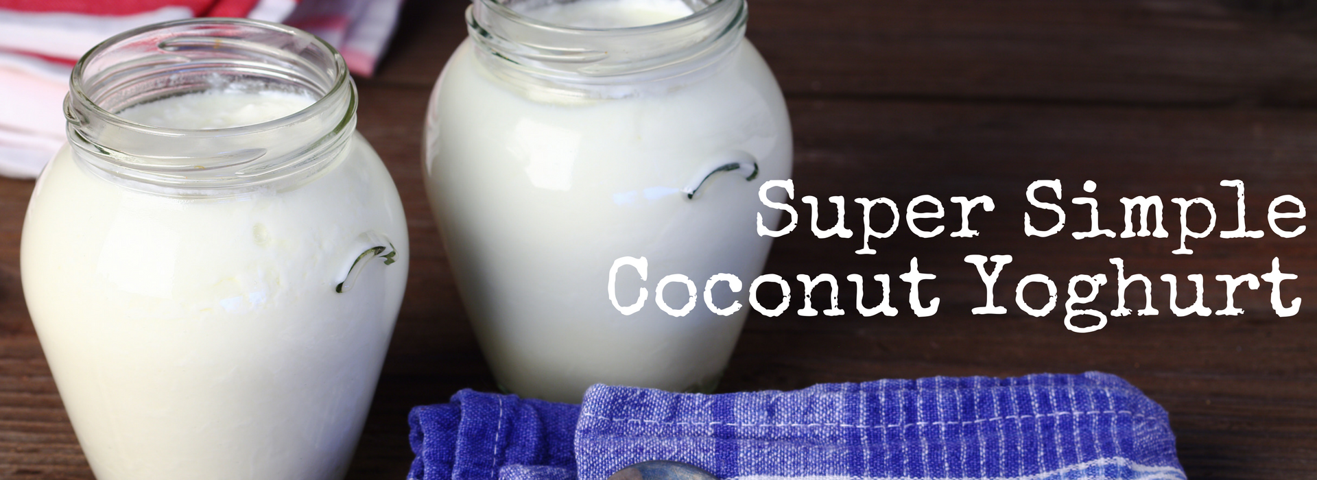 Easy Coconut Yoghurt