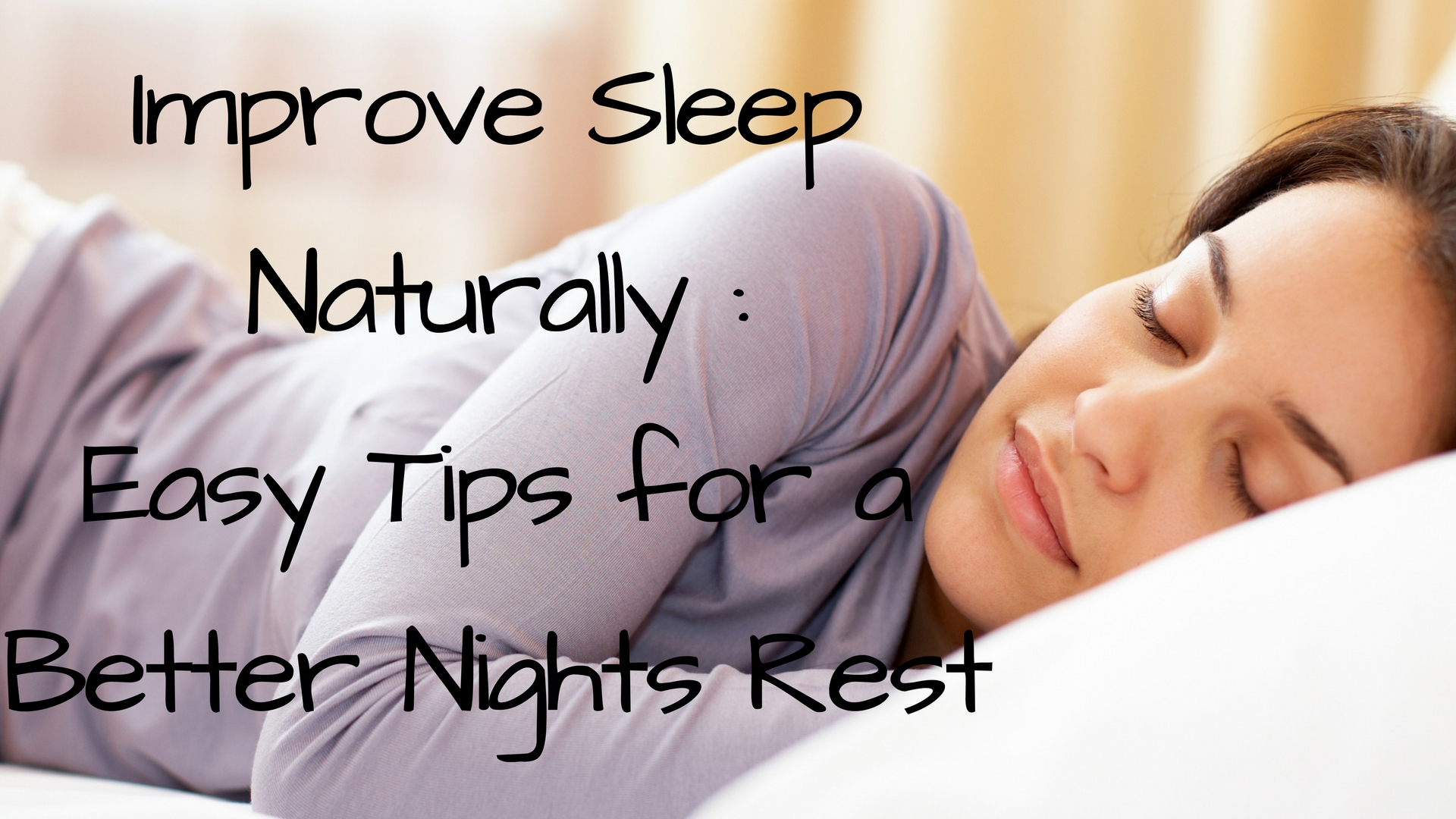 Improve Sleep Naturally: Easy Tips for a Better Nights Rest